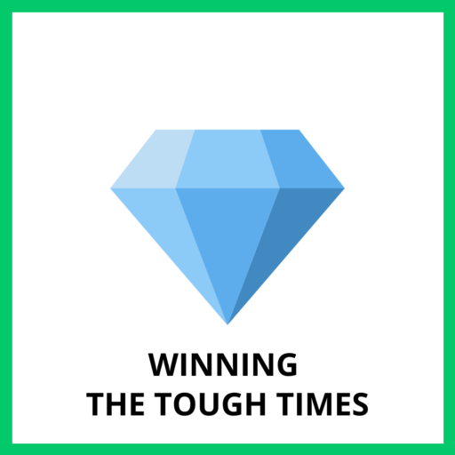 Winning the Tough Times